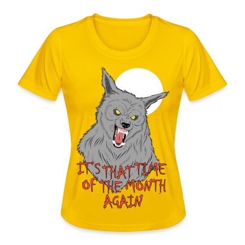 That Time of the Month - Women's Functional T-Shirt