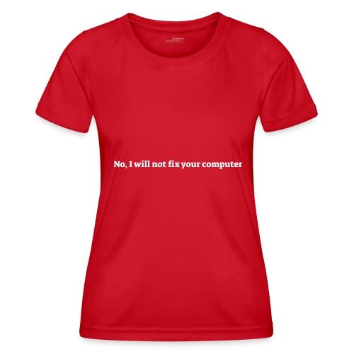 No I will not fix your computer - Funktionsshirt til damer