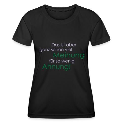 Das ist aber ganz schön viel Meinung - Frauen Funktions-T-Shirt