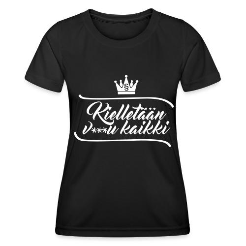 Kielletään v***u kaikki - Naisten tekninen t-paita