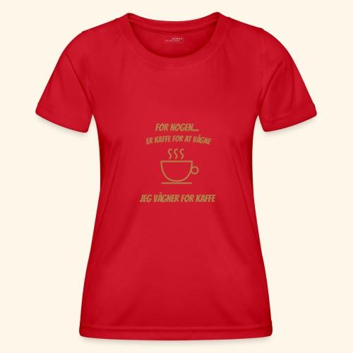 Jeg vågner for kaffe - Funktionsshirt til damer