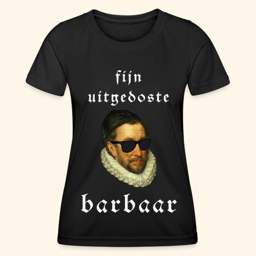 Fijn Uitgedoste Barbaar - Functioneel T-shirt voor vrouwen