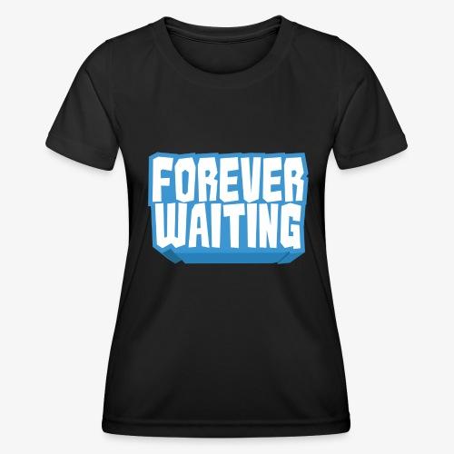 Forever Waiting - Women's Functional T-Shirt