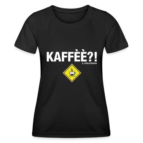 KAFFÈÈ?! - Maglietta da donna by IL PROLIFERARE - Maglietta sportiva per donna