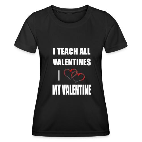 Ich lehre alle Valentines - Ich liebe meine Valen - Frauen Funktions-T-Shirt