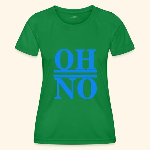 Oh no - Maglietta sportiva per donna