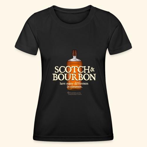 Whisky Spruch Scotch & Bourbon - Frauen Funktions-T-Shirt