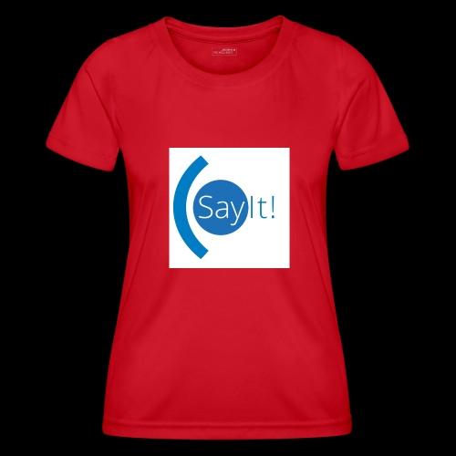 Sayit! - Women's Functional T-Shirt