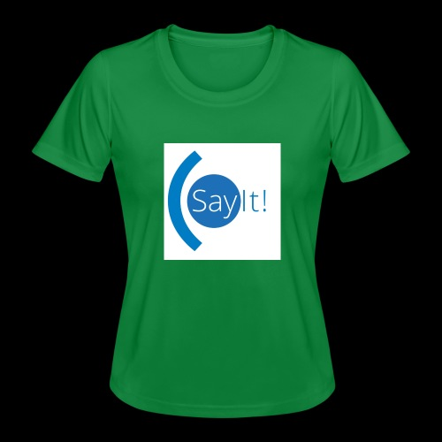 Sayit! - Women's Functional T-Shirt