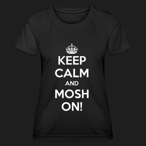 KEEP CALM AND MOSH ON! - Maglietta sportiva per donna