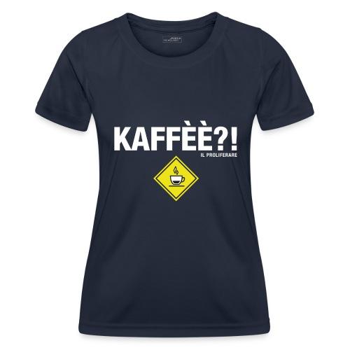 KAFFÈÈ?! by Il Proliferare - Maglietta sportiva per donna