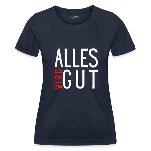 ALLES WIRD GUT - Frauen Funktions-T-Shirt