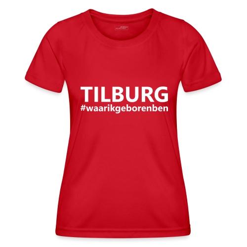 #waarikgeborenben - Functioneel T-shirt voor vrouwen