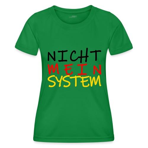 NICHT MEIN SYSTEM - Frauen Funktions-T-Shirt