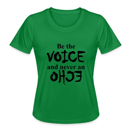 Be the VOICE and never an ECHO - Frauen Funktions-T-Shirt