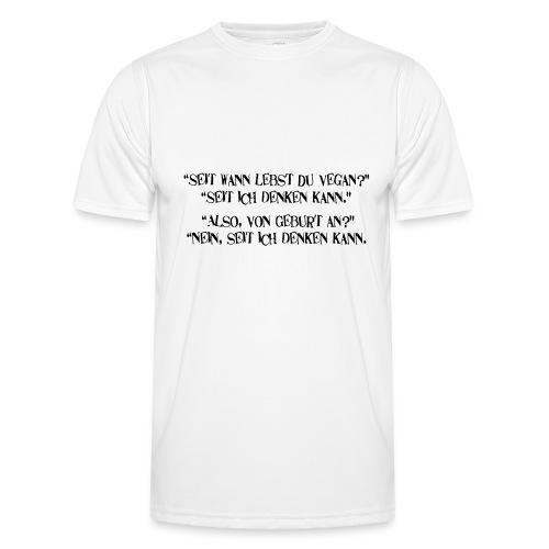 seit wann lebst du vegan - Männer Funktions-T-Shirt