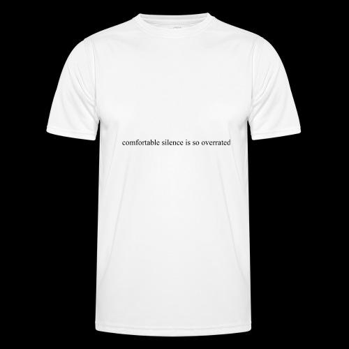 comfortable silence is so overrated - Funkcjonalna koszulka męska