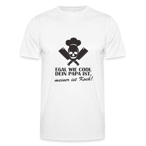 Egal wie cool Dein Papa ist, meiner ist Koch - Männer Funktions-T-Shirt