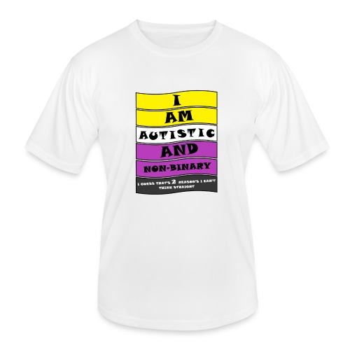 Autistic and Non-binary   Funny Quote - Men's Functional T-Shirt