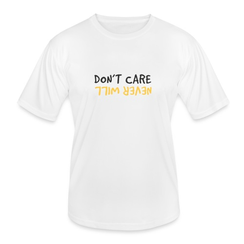 Don't Care, Never Will by Dougsteins - Men's Functional T-Shirt