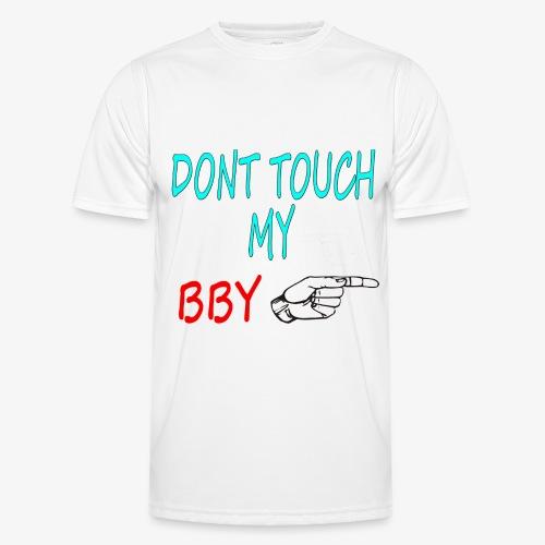 DONT TOUCH MY BBY - Camiseta funcional para hombres