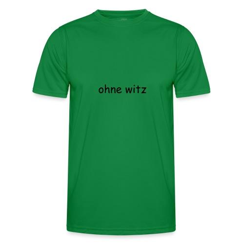 ohne witz - Männer Funktions-T-Shirt