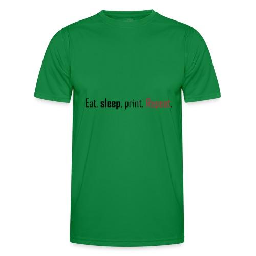Eat, sleep, print. Repeat. - Men's Functional T-Shirt