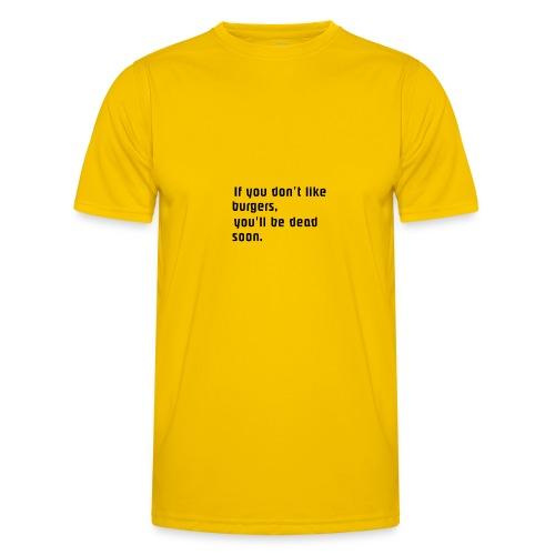 If you... - Miesten tekninen t-paita
