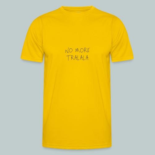 No More Tra La La - Funktions-T-shirt herr