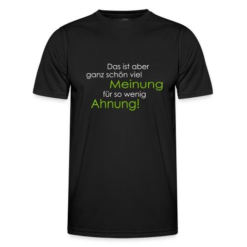 Das ist aber ganz schön viel Meinung - Männer Funktions-T-Shirt
