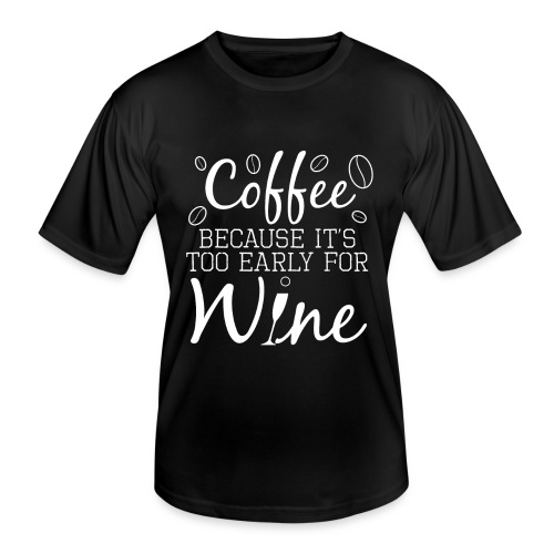 Coffee Because It's Too Early For Wine - Männer Funktions-T-Shirt