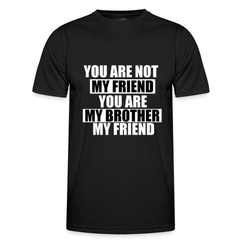 my friend - T-shirt sport Homme
