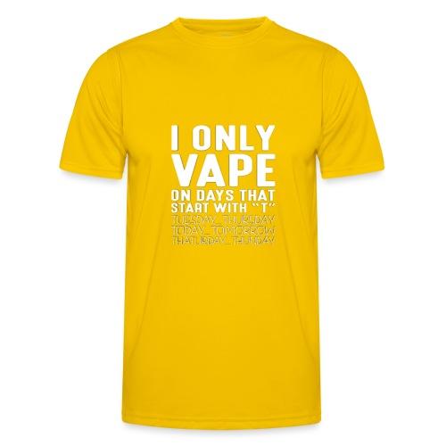 Only vape on.. - Men's Functional T-Shirt