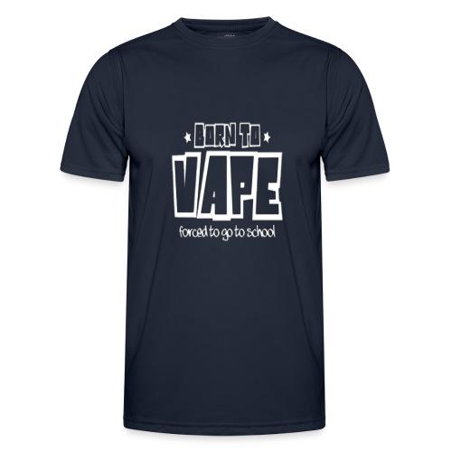 Born to vape - Men's Functional T-Shirt