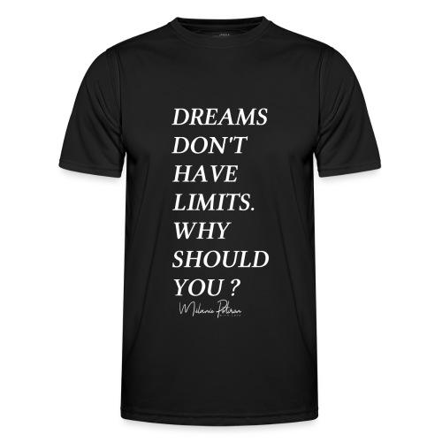 DREAMS DON'T HAVE LIMITS - T-shirt sport Homme