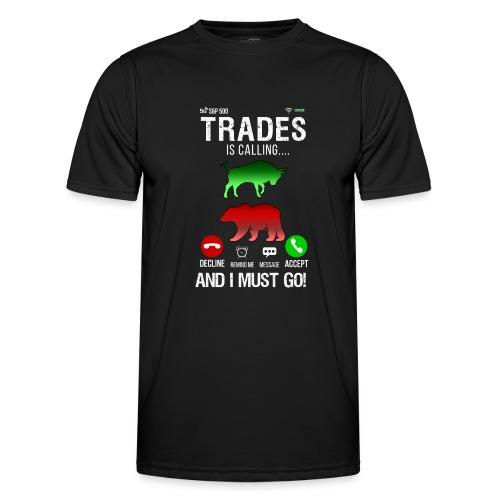 Trader På Aktiemarknaden Ringer Så Jag Måste Gå - Funktions-T-shirt herr