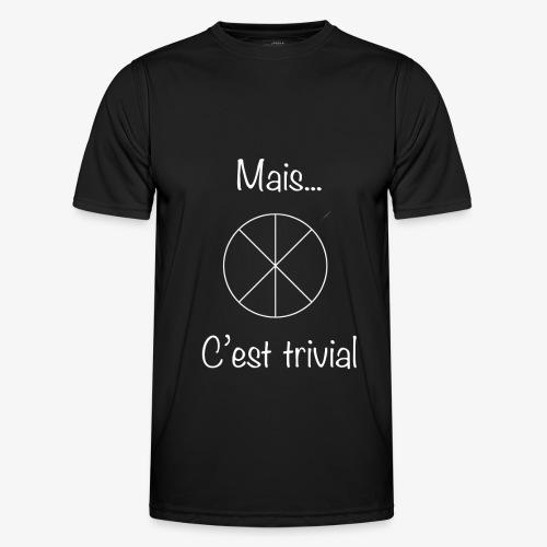 Mais...C'est trivial - Männer Funktions-T-Shirt