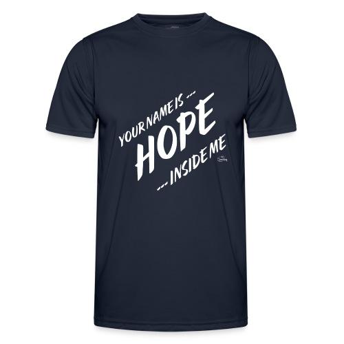 Your name is hope inside me - Männer Funktions-T-Shirt