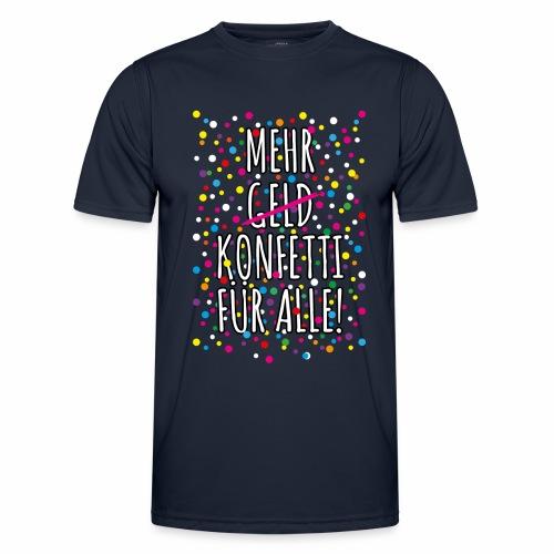 07 Mehr Geld Konfetti für alle Karneval - Männer Funktions-T-Shirt