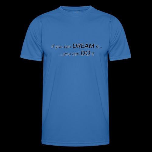 dream do - Männer Funktions-T-Shirt