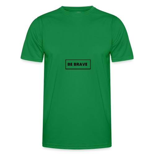 BE BRAVE Tshirt - Functioneel T-shirt voor mannen