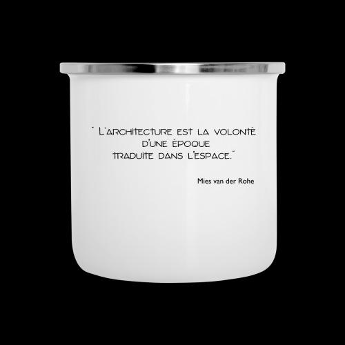 Mies Van der Rohe - Citation - Tasse émaillée