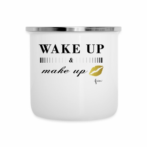 wake up and make up - Emaille-Tasse