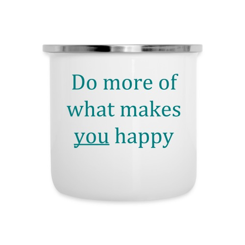 Do more of what makes you happy - Camper Mug