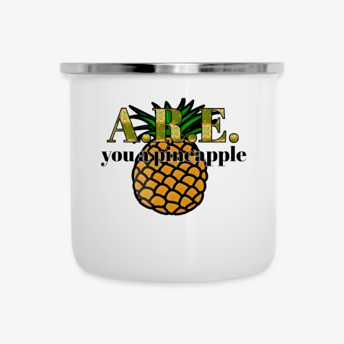 Are you a pineapple - Camper Mug