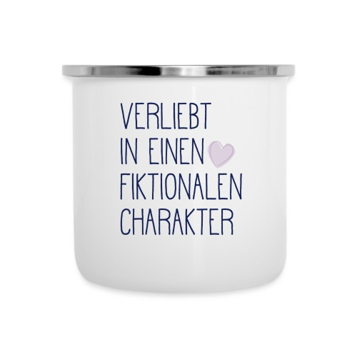 Verliebt in einen fiktionalen Charakter - Emaille-Tasse