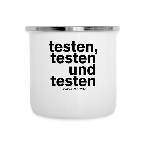 Testen in Zeiten der Krise!!! - Emaille-Tasse