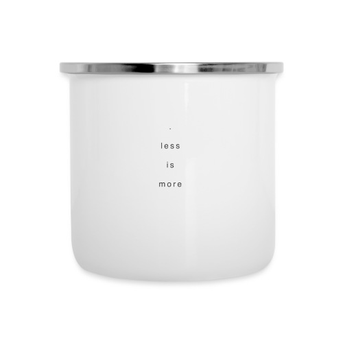 less is more + - Emaille-Tasse