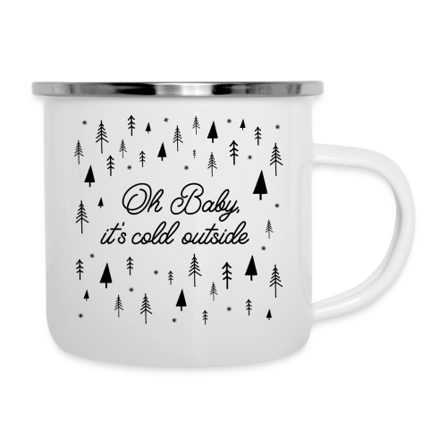 Oh, Baby it's cold outside - Emaille-Tasse