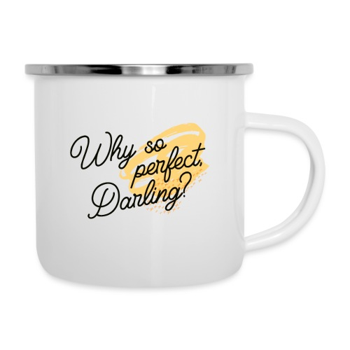 Why so perfect, Darling? - Emaille-Tasse